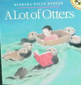 A Lot of Otters By Berger, Barbara
