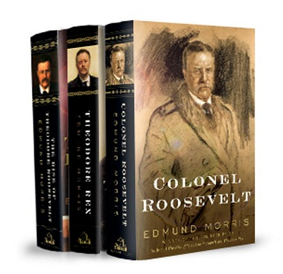 The Rise of Theodore Roosevelt/ Theodore Rex/ Colonel Roosevelt By Morris, Edmund